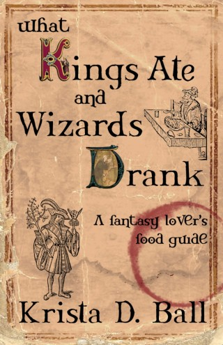 What Kings Ate & Wizards Drank cover